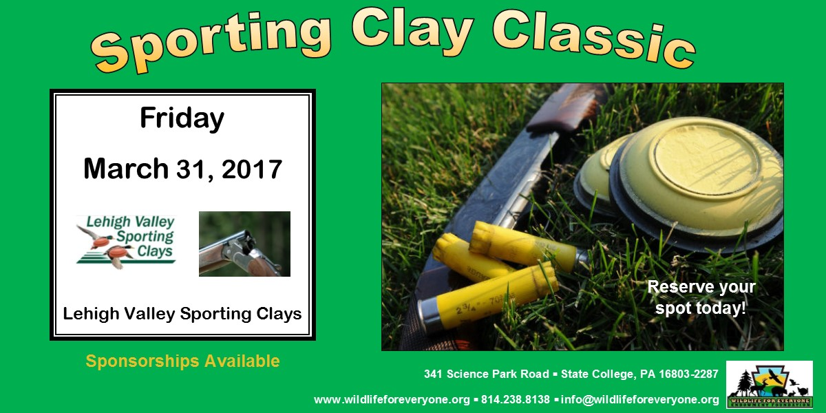 The Lehigh Valley Clay Shoot will be held in March of 2017